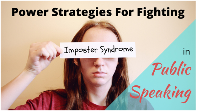 Power Strategies For Fighting Imposter Syndrome In Public Speaking
