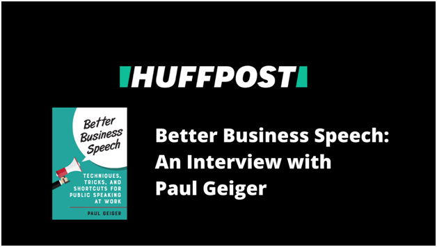 HuffPost Interview with Speech Coach Paul Geiger